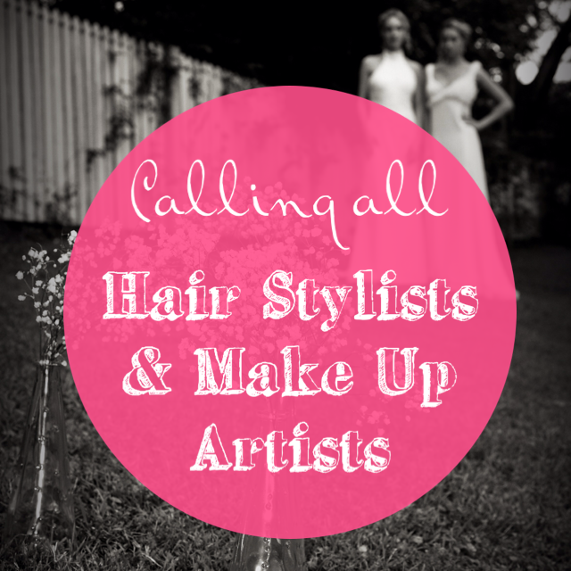 Calling all Exceptional Hair Stylists and Make up Artists